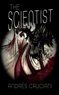 "Illustrator and book design for Andrés Cruciani's short story, ""The Scientist."" Available on Amazon as a PDF download."